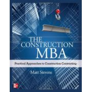 Construction MBA: Practical Approaches to Construction Contracting