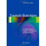 Traumatic Brain Injury: A Clinician's Guide to Diagnosis, Management, and Rehabilitation