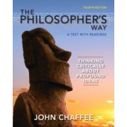 Philosopher's Way, The: Thinking Critically About Profound Ideas