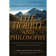 Hobbit and Philosophy: For When You've Lost Your Dwarves, Your Wizard, and Your Way