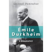 Émile Durkheim: A Biography