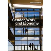 Gender, Work, and Economy: Unpacking the Global Economy