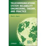 Telecommunications System Reliability Engineering, Theory, and Practice