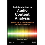 Audio Content Analysis: Applications in Signal Processing and Music Informatics