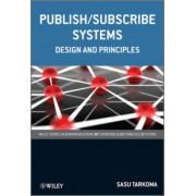 Publish / Subscribe Systems: Design and Principles