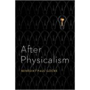 After Physicalism