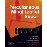 Percutaneous Mitral Leaflet Repair: MitraClip Therapy for Mitral Regurgitation