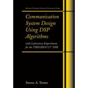 Communication System Design Using DSP Algorithms: With Laboratory Experiments for the TMS320c6713 DSK
