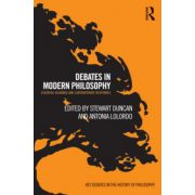Debates in Modern Philosophy: Essential Readings and Contemporary Responses