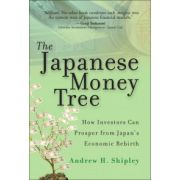 Japanese Money Tree: How Investors Can Prosper from Japan's Economic Rebirth