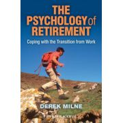 Psychology of Retirement: Coping with the Transition from Work