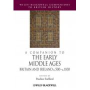 Companion to the Early Middle Ages: Britain and Ireland c.500-1100