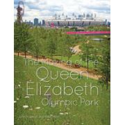 Making of the Queen Elizabeth Olympic Park