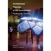 Architectural Theories of the Environment: Posthuman Territory