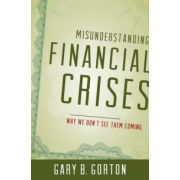 Misunderstanding Financial Crises: Why We Didn't See One Coming