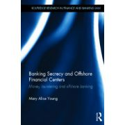 Banking Secrecy and Offshore Financial Centres: Money laundering and offshore banking