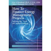 How to Finance Energy Management Projects: Solving the 'Lack of Capital Problem'
