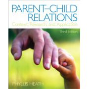 Parent-Child Relations: Context, Research, and Application