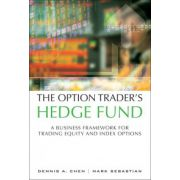 Option Trader's Hedge Fund: A Business Framework for Trading Equity and Index Options