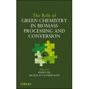Role of Green Chemistry in Biomass Processing and Conversion