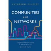 Communities and Networks: Using Social Network Analysis to Rethink Urban and Community Studies