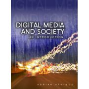 Digital Media and Society: An Introduction