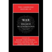 Cambridge History of War: Volume 4, War and the Modern World