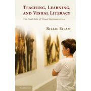 Teaching, Learning, and Visual Literacy: The Dual Role of Visual Representation