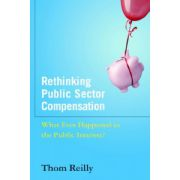 Rethinking Public Sector Compensation: What Ever Happened to the Public Interest?