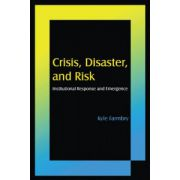 Crisis, Disaster, and Risk: Institutional Response and Emergence