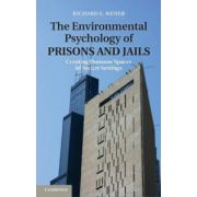 Environmental Psychology of Prisons and Jails: Creating Humane Spaces in Secure Settings