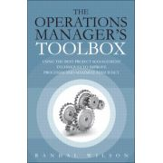 Operations Manager's Toolbox, The: Using the Best Project Management Techniques to Improve Processes and Maximize Efficiency
