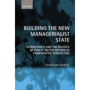 Building the New Managerialist State: Consultants and the Politics of Public Sector Reform in Comparative Perspective