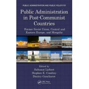 Public Administration in Post-Communist Countries: Former Soviet Union, Central and Eastern Europe, and Mongolia