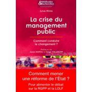 Crise du management public: Comment conduire le changement?