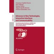 Advances in New Technologies, Interactive Interfaces and Communicability: Second International Conference, ADNTIIC 2011, Huerta Grande, Argentina, December 5-7, 2011, Revised Selected Papers