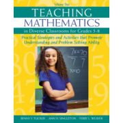 Teaching Mathematics in Diverse Classrooms for Grades 5–8: Practical Strategies and Activities That Promote Understanding and Problem Solving Ability