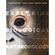 Exploring Biological Anthropology: The Essentials
