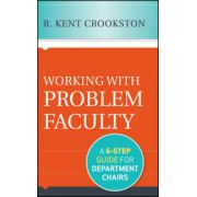 Working with Problem Faculty: A Six-Step Guide for Department Chairs