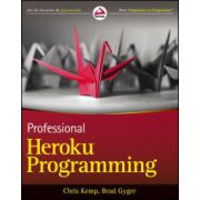 Professional Heroku Programming: An Architect's Guide