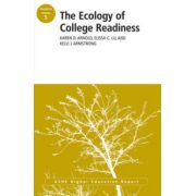 Ecology of College Readiness: ASHE Higher Education Report Volume 38, Number 5