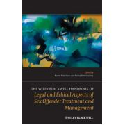 Handbook of Legal and Ethical Aspects of Sex Offender Treatment and Management