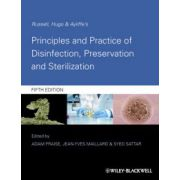 Russell, Hugo and Ayliffe's Principles and Practice of Disinfection, Preservation and Sterilization