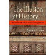 Illusion of History: Time and the Radical Political Imagination