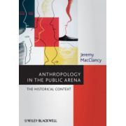 Anthropology in the Public Arena: Historical and Contemporary Contexts