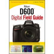 Nikon D600 Digital Field Guide