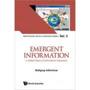Emergent Information: A Unified Theory of Information Framework