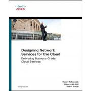 Designing Network Services for the Cloud: Delivering business-grade cloud services