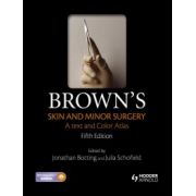 Brown's Skin and Minor Surgery: A Text and Color Atlas