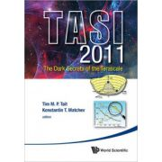 Dark Secrets of the Terascale: Tasi 2011: Proceedings of the 2011 Theoretical Advanced Study Institute in Elementary Particle Physics